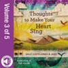 Thoughts To Make Your Heart Sing Vol 3