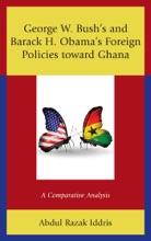 George W. Bush's And Barack H. Obama's Foreign Policies Toward Ghana