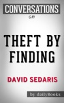 Theft By Finding Diaries 1977-2002 By David Sedaris  Conversation Starters
