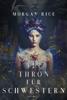 Morgan Rice - Ein Thron fГјr Schwestern (Buch 1) artwork