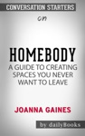 Homebody A Guide To Creating Spaces You Never Want To Leave By Joanna Gaines Conversation Starters