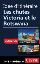 IDéE DITINéRAIRE - LES CHUTES VICTORIA ET LE BOTSWANA