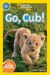National Geographic Readers Go Cub