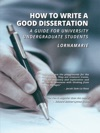 How To Write A Good Dissertation A Guide For University Undergraduate Students