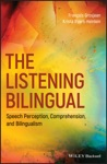The Listening Bilingual Speech Perception Comprehension And Bilingualism