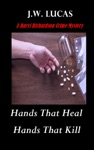Hands That Heal Hands That Kill