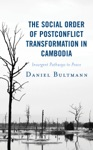 The Social Order Of Postconflict Transformation In Cambodia