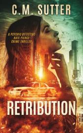 Retribution - C.M. Sutter book summary
