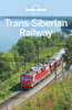 Trans-Siberian Railway Travel Guide - Lonely Planet