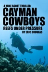 Cayman Cowboys Reefs Under Pressure