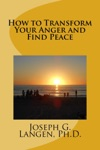How To Transform Your Anger And Find Peace
