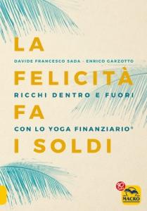 La Felicità fa i Soldi da Enrico Garzotto & Davide Francesco Sada