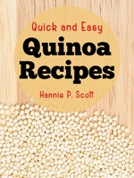 Quick and Easy Quinoa Recipes