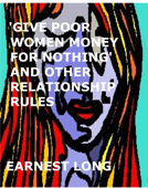 'Give Poor Women Money for Nothing' and Other Relationship Rules