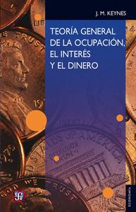 Teoría general de la ocupación, el interés y el dinero Book Cover