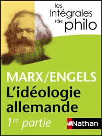 Intégrales de Philo - MARX/ENGELS, L'idéologie allemande
