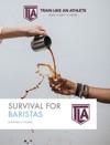 Survival For Baristas