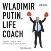 Wladimir Putin Life Coach