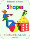 Preschool At Home FrenchEnglish - Shapes