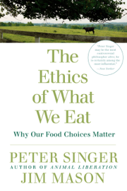 The Ethics of What We Eat book