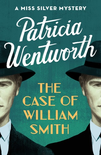 Patricia Wentworth - The Case of William Smith