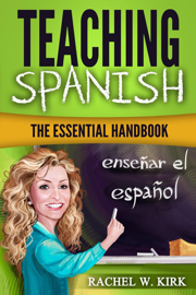 Teaching Spanish: The Essential Handbook