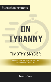 On Tyranny: Twenty Lessons from the Twentieth Century by Timothy Snyder (Discussion Prompts)