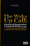 The Wake Up Call Financial Inspiration Learned From 4