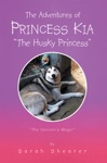 The Adventures Of Princess Kia The Husky Princess