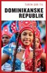 Turen Gr Til Dominikanske Republik