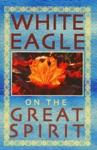 White Eagle On The Great Spirit
