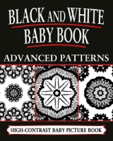 Black and White Baby Books - Black And White Baby Books: Advanced Patterns artwork