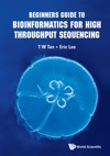 Beginners Guide To Bioinformatics For High Throughput Sequencing