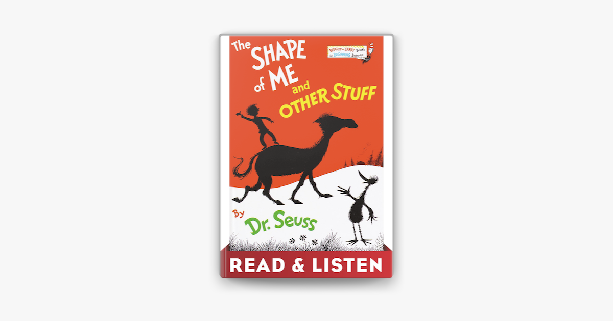 The Shape of Me and Other Stuff: Read & Listen Edition - Dr. Seuss
