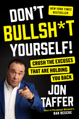 Don't Bullsh*t Yourself! - Jon Taffer book