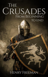 The Crusades: From Beginning to End book