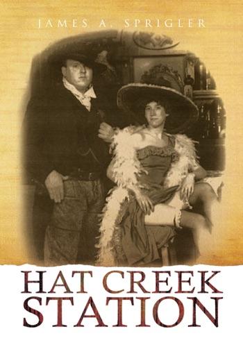 Hat Creek Station - James A. Sprigler - James A. Sprigler