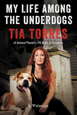 My Life Among the Underdogs - Tia Torres book