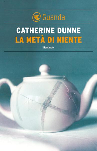 La metà di niente di Catherine Dunne