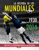 La historia de los mundiales (1930-2014)