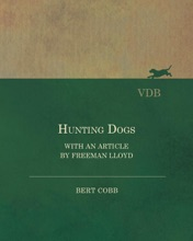 Hunting Dogs - With An Article By Freeman Lloyd