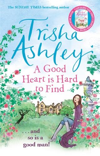 Trisha Ashley - A Good Heart is Hard to Find