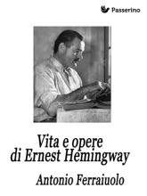 Vita E Opere Di Ernest Hemingway