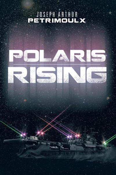 Polaris Rising - Joseph Arthur Petrimoulx book cover