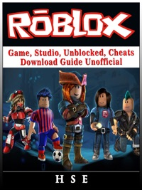 Roblox Windows Game, Studio, Unblocked, Cheats, Download Guide