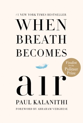 Paul Kalanithi & Abraham Verghese - When Breath Becomes Air book
