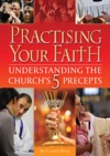 Practising Your Faith The 5 Precepts Of The Catholic Church