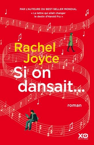 Rachel Joyce - Si on dansait...