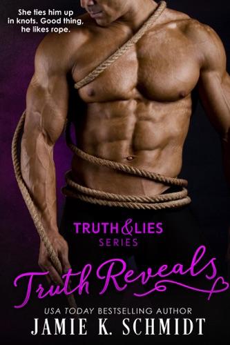 Jamie K. Schmidt - Truth Reveals