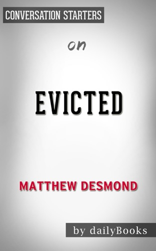 Daily Books - Evicted: Poverty and Profit in the American City by Matthew Desmond  Conversation Starters